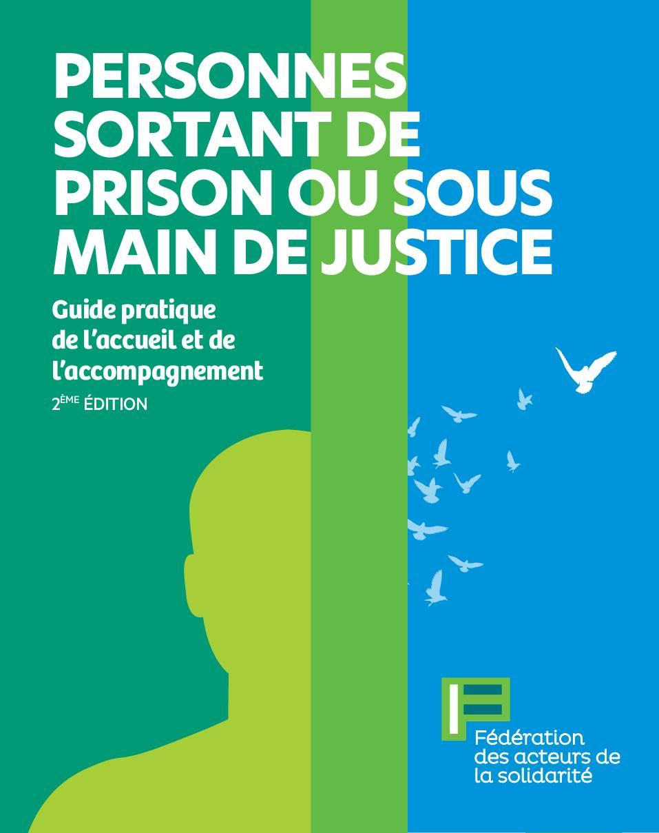 Guide pratique de l'accueil et de l'accompagnement des personnes sortant de prison ou sous main de justice